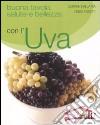 Buona tavola, salute e bellezza con l'uva libro