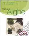 Buona tavola, salute e bellezza con le alghe libro