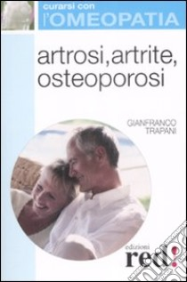 Artrosi, artrite, osteoporosi libro di Trapani Gianfranco