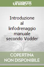 Introduzione al linfodrenaggio manuale secondo Vodder libro di Wittlinger Hildegard - Wittlinger Gunther - Kurz Ingrid