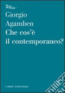 Che cos'è il contemporaneo? libro di Agamben Giorgio