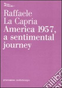 America 1957, a sentimental journey libro di La Capria Raffaele