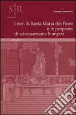 I cori di Santa Maria del Fiore e le proposte di adeguamento liturgico libro