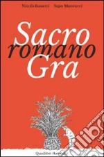 Sacro romano GRA. Persone, luoghi, paesaggi lungo il Grande Raccordo Anulare libro