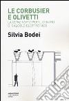 Le Corbusier e Olivetti. La �Usine Verte� per il Centro di calcolo elettronico
