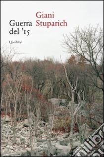 Guerra del '15 libro di Stuparich Giani