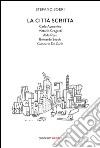 La città scritta. Carlo Aymonino, Vittorio Gregotti, Aldo Rossi, Bernardo Secchi, Giancarlo De Carlo libro