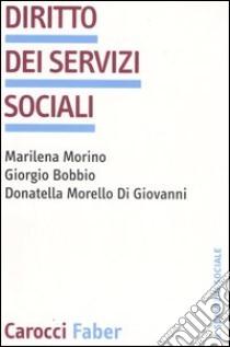 Diritto dei servizi sociali libro di Morino Marilena - Bobbio Giorgio - Morello Di Giovanni Donatella
