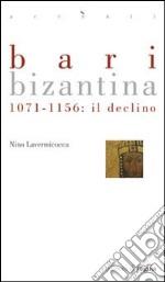Bari bizantina. 1071-1156 il declino libro