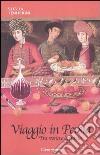 Viaggio in Persia. Tra storia e leggenda libro