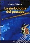 La simbologia del presepe libro