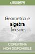 Geometria e algebra lineare libro