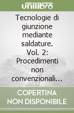 Tecnologie di giunzione mediante saldature (2) libro di Fortunato Alessandro - Ascari Alessandro