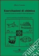 Esercitazioni di chimica. Compendio teorico ed esercizi di chimica per ingegneria libro