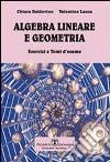Algebra lineare e geometria. Esercizi e temi d'esame libro
