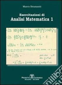 Esercitazioni di analisi matematica 1 libro di Bramanti Marco