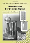 Measurements for decision making. Measurements and Basic Statistics libro
