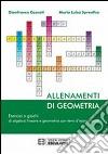 Allenamenti di geometria. Esercizi e giochi di algebra lineare e geometria libro