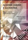 Algebra lineare geometria. Quiz ed esercizi commentati e risolti libro