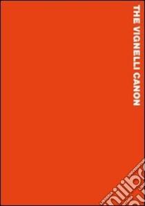 Il canone Vignelli libro di Vignelli Massimo