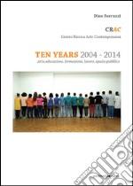 CRAC Centro Ricerca Arte Contemporanea. Arte, educazione, formazione, lavoro, spazio pubblico