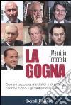 La gogna. Come i processi mediatici e di piazza hanno ucciso il garantismo in Italia libro