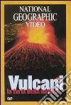 Vulcani. La furia della natura. DVD libro