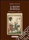 Il regno di Sicilia dai Normanni agli Aragonesi libro