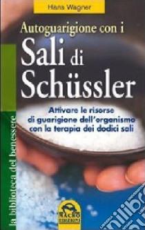 Autoguarigione con i sali di Schüssler libro di Wagner Hans