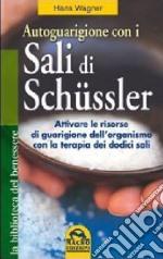 Autoguarigione con i sali di Schüssler libro