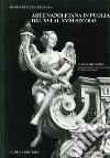 Arte napoletana in Puglia dal XVI al XVIII secolo. Ediz. illustrata libro