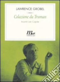 Colazione da Truman. Incontri con Capote libro di Grobel Lawrence - Capote Truman