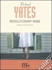 Revolutionary road libro di Yates Richard