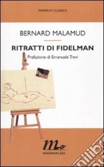 Ritratti di Fidelman libro di Malamud Bernard