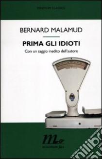 Prima gli idioti libro di Malamud Bernard