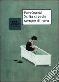 Sofia si veste sempre di nero libro di Cognetti Paolo