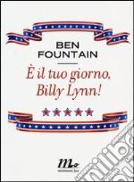 E il tuo giorno, Billy Lynn! libro