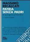 Patria senza padri. Psicopatologia della politica italiana libro