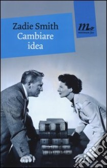 Cambiare idea libro di Smith Zadie