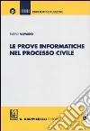 Le prove informatiche nel processo civile libro