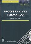 Processo civile telematico. Lineamenti pratici libro