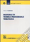 Manuale di tecnica processuale tributaria libro