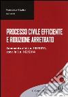 Processo civile efficiente e riduzione arretrato libro