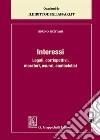 Interessi legali, corrispettivi, moratori, usurari, anatocistici libro
