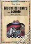 Giochi di teatro per le scuole. Manuale teorico pratico ad uso di insegnanti e trainer libro