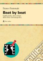 Beat by beat. Come scrivere una scena libro
