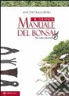 Il grande manuale del bonsai libro