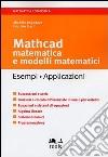 Mathcad. Matematica e modelli tematici. Esempi, applicazioni libro
