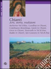 Chianti. Arte, storia, tradizioni libro di Fabbri Carlo