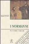 I normanni. Da guerrieri a dominatori